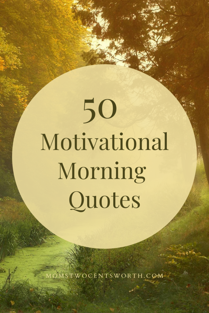 50 motivational morning quotes to start your day on a positive note! #lifequote #quoteoftheday #positivevibes #fabulous #pinterestquotes #bestdayever #winning #dailyquotes #motivationalquotes #bestpartofwakingup