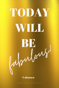 Today will be fabulous!!!!! Plus 50 more motivational morning quotes to start your day on a positive note! #lifequote #quoteoftheday #positivevibes #fabulous #pinterestquotes #bestdayever