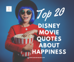Top 20 Disney movie quotes about happiness. Your favorite characters will lift your spirit and put a smile on your face.