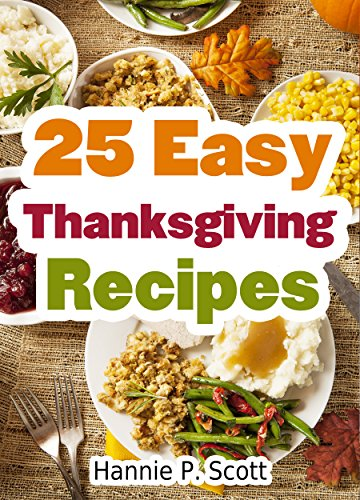25 Easy & Delicious Thanksgiving Recipes! Are you looking for delicious Thanksgiving recipes to share with your family this holiday season? This simple Thanksgiving cookbook has 25 step-by-step Thanksgiving recipes and treats for anyone looking to impress the entire family with tasty foods!